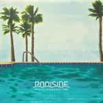 Poolside – Pacific Standard Time